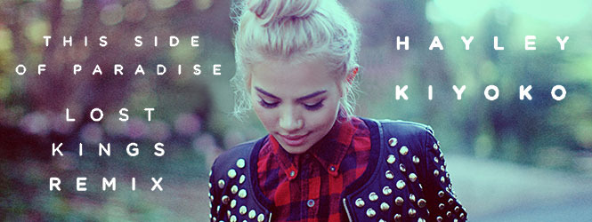 This Side Of Paradise (Lost Kings Remix) – Hayley Kiyoko