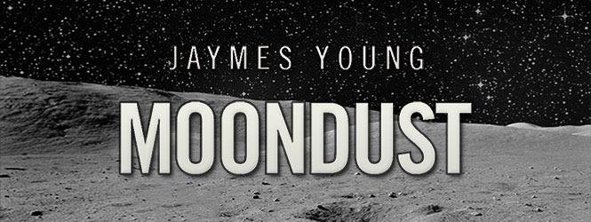 Moondust – Jaymes Young
