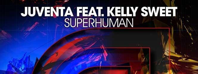 Superhuman (Feat. Kelly Sweet) – Juventa
