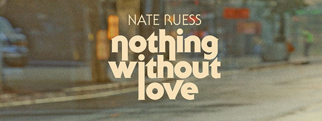 Nothing Without Love – Nate Ruess