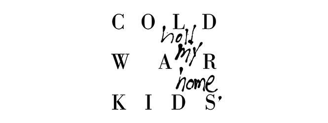 First – Cold War Kids
