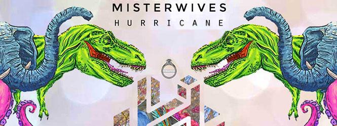 Hurricane (Halogen Remix) – MisterWives