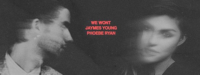 We Won't – Jaymes Young & Phoebe Ryan